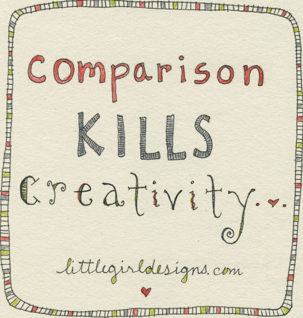 "Sketch of the words, ""Comparison Kills Creativity"""