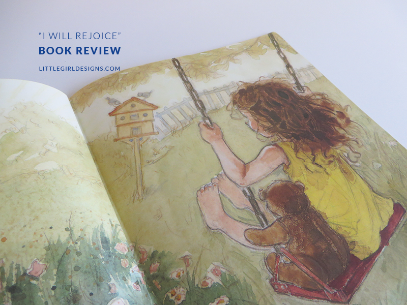 """I Will Rejoice"" by Karma Wilson and illustrated by Amy Bates is a wonderful introduction to Psalm 118:24. Review @littlegirldesigns.com"