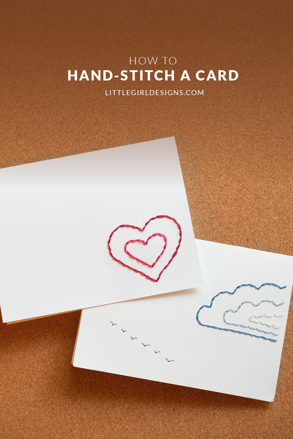 How to Hand-stitch a Card - Learn how to hand-stitch a card with these easy steps @ littlegirldesigns.com
