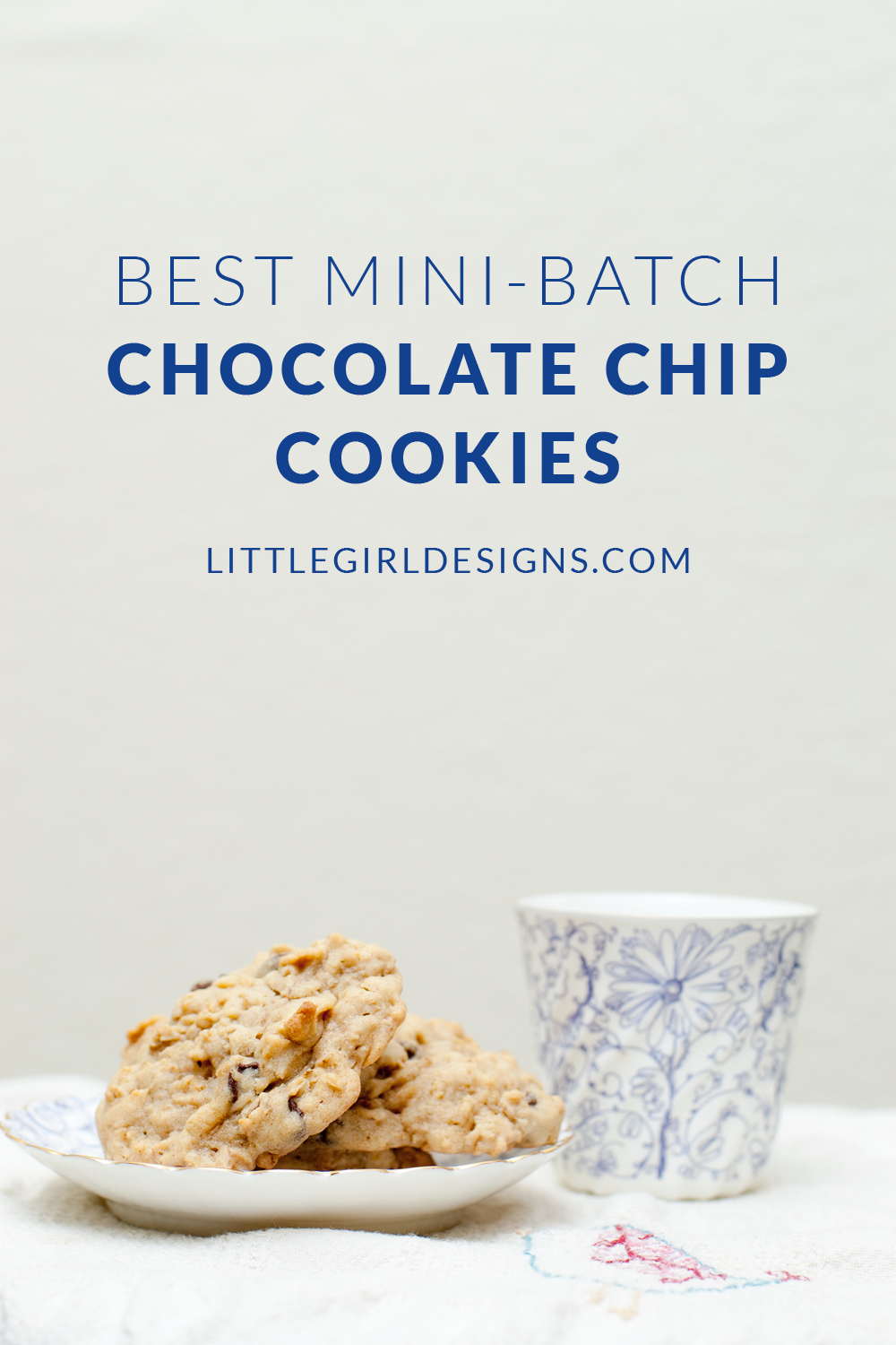 Best Mini-Batch Chocolate Chip Cookies at littlegirldesigns.com