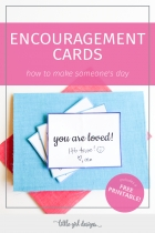 Encouragement Cards (Plus a Free Printable!)
