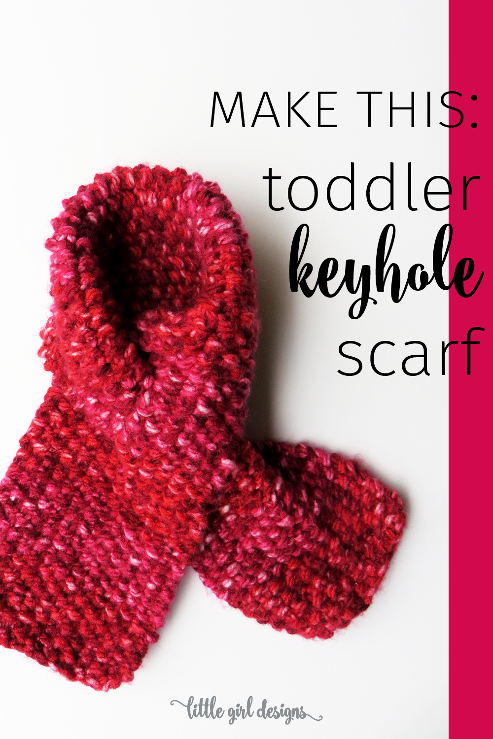 Knitting Pattern For Scarf For Toddler : Toddler Keyhole Scarf Knitting Pattern - Little Girl Designs