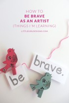 Be Brave: Creative Courage for the Artist