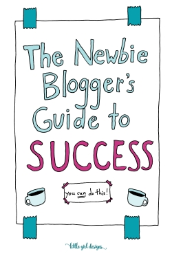 The Newbie Blogger's Guide to Success - Here's a resource that will help you during your first year of blogging for profit and beyond. Learn how to set up your newsletter, reach out to brands, and much more! @ littlegirldesigns.com