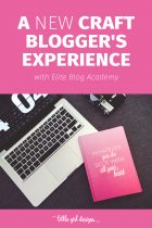 A New Craft Blogger's Experience With Elite Blog Academy