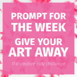 Love this creative play challenge to give my art away this week! I'm going to see what craft or DIY project I can make and give away . . .