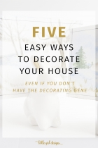 Five of the Best Ways to Decorate Your House